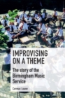 Image for Improvising on a theme  : the story of the Birmingham Music Service