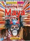 Image for Exploring the Maya empire