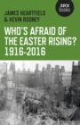 Image for Who's afraid of the Easter Rising? 1916-2016