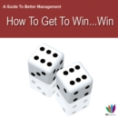 Image for Guide to Better Management How to get Win Win