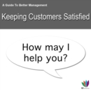 Image for Guide to Better Management Keeping Customers Satisfied