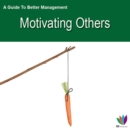 Image for Guide to Better Management Motivating Others