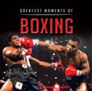 Image for Little Book of Greatest Moments in Boxing