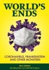 Image for World's Ends : Coronavirus, Frankenstein and other Monsters