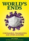 Image for World's Ends: Coronavirus, Frankenstein and Other Monsters