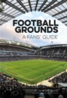 Image for Football grounds: a fan's guide to 2017-18