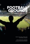 Image for Football grounds  : a fan's guide to 2018-19
