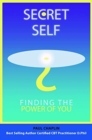 Image for Secret Self : Finding the Power of You