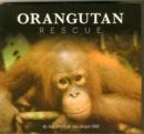 Image for Orangutan rescue  : saving Borneo's orangutans