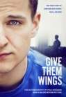 Image for Give them wings  : the autobiography of Paul Hodgson