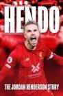 Image for Hendo  : the Jordan Henderson story