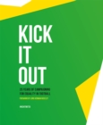 Image for Kick it out  : 25 years of campaigning for equality in football