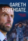 Image for Gareth Southgate : From Zero to Hero