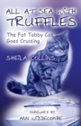 Image for All at Sea with Truffles : The Fat Tabby Cat Goes Cruising