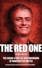 Image for The red one: the inside story of Jose Mourinho at Manchester United