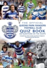 Image for The Official Queens Park Ranges Football Club Quiz Book : 800 Questions on the Hoops