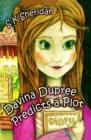 Image for Davina Dupree Predicts a Plot