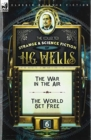 Image for The Collected Strange & Science Fiction of H. G. Wells : Volume 6-The War in the Air & The World Set Free
