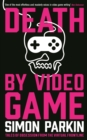 Image for Death by video game: tales of obsession from the virtual frontline