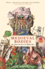 Image for Medieval bodies: life, death and art in the middle ages