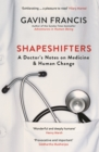 Image for Shapeshifters: on medicine & human change