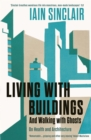 Image for Living with buildings: and walking with ghosts : on health and architecture