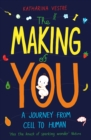 Image for The making of you: a scientific journey