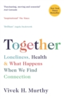 Image for Together: loneliness, health and what happens when we find connection