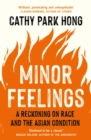 Image for Minor feelings: a reckoning on race and the Asian condition