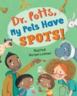 Image for Dr. Potts, my pets have spots!
