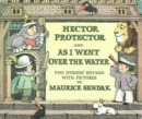 Image for Hector Protector  : and, As I went over the water