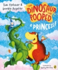 Image for The dinosaur that pooped a princess!