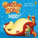 Image for The dinosaur that pooped daddy!