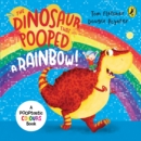 Image for The dinosaur that pooped a rainbow!