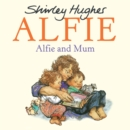 Image for Alfie and mum