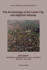 Image for The archaeology of the lower city and adjacent suburbs