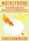 Image for Maths friend  : a helping hand with maths GCSE foundation tier