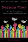 Image for Dangerous women  : the rhetoric of the women Nobel peace laureates