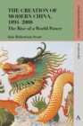 Image for The creation of modern China, 1894-2008  : the rise of a world power