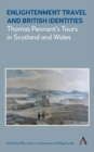 Image for Enlightenment travel and British identities  : Thomas Pennant's tours of Scotland and Wales