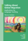 Image for Talking about global migration  : implications for language teaching