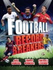 Image for Football record breakers  : goal scorers! Trophy winners! Football legends!