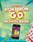 Image for Interactive Pokemon Go Activity Book