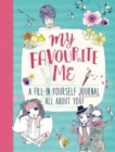 Image for My Favourite Me: A Fill-In-Journal All About You!