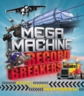 Image for Mega machine record breakers  : biggest! Fastest! Most powerful!