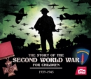 Image for The story of the Second World War for children, 1939-1945