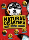 Image for Natural disasters  : avoid, escape, survive