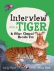 Image for Interview with a tiger  : & other clawed beasts too