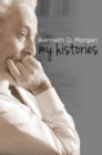 Image for Kenneth O. Morgan : My Histories