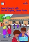 Image for Learn French with Luc et Sophie 2eme Partie (Part 2) Starter Pack Years 5-6 : A story based scheme for teaching French at KS2
